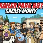 Free Trailer Park Boys Greasy Money Hack and Cheat Software for Android and iOS No Survey